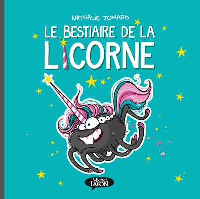 LE BESTIAIRE DE LA LICORNE  JOMARD, NATHALIE
