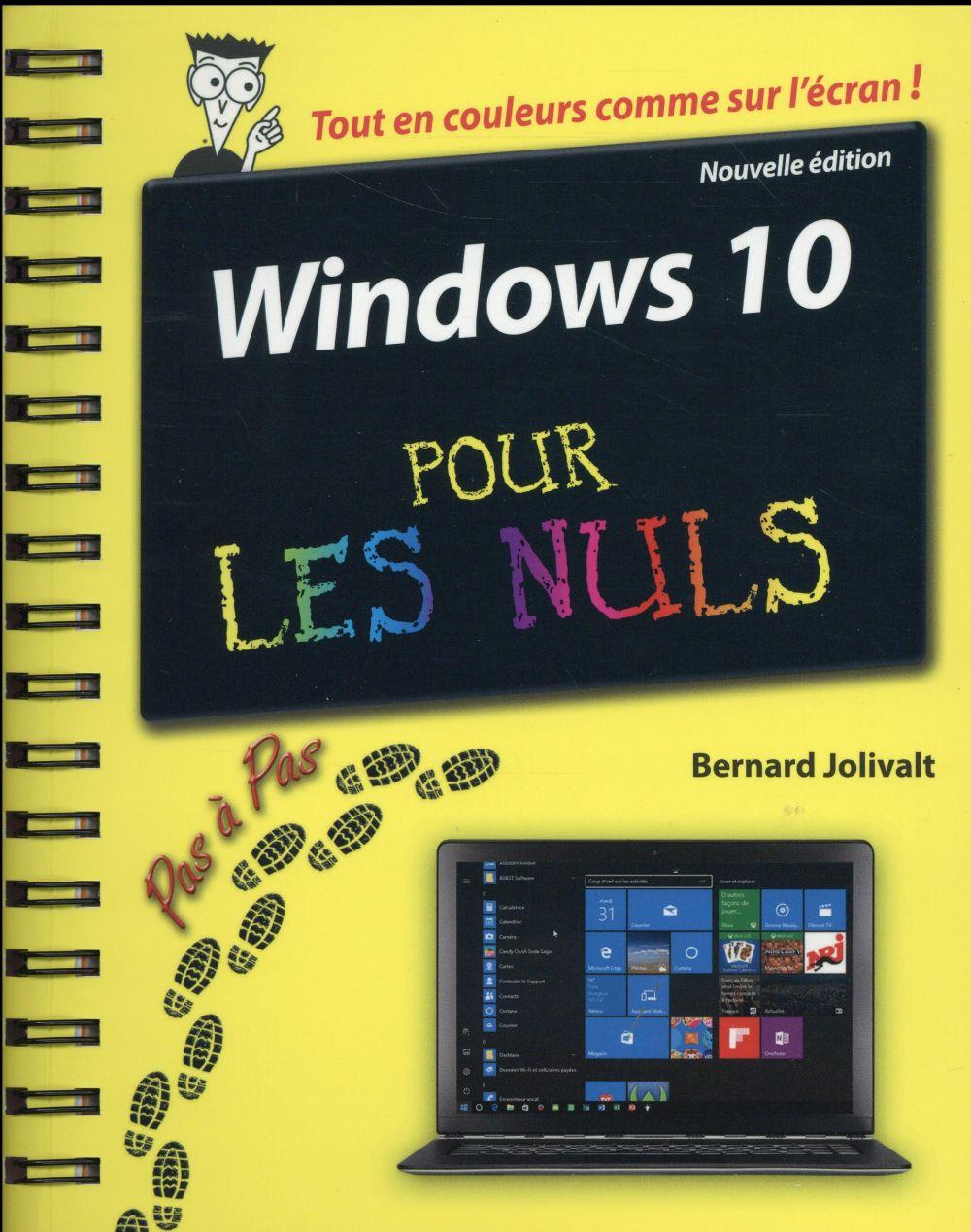 Jolivalt Bernard - WINDOWS 10 PAS A PAS POUR LES NULS 2ED