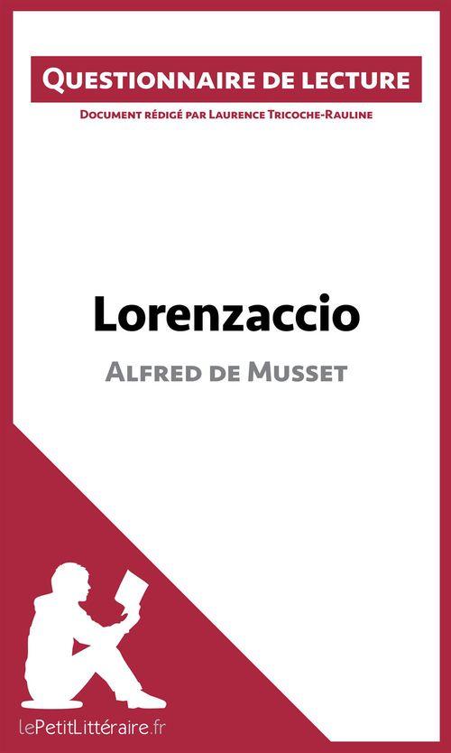 Questionnaire de lecture ; Lorenzaccio d'Alfred de Musset