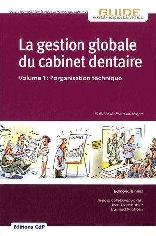 La gestion globale du cabinet dentaire t.1 ; l'organisation technique