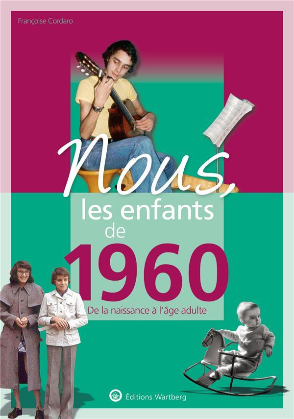 Nous, les enfants de ; 1960 ; de la naissance à l'âge adulte
