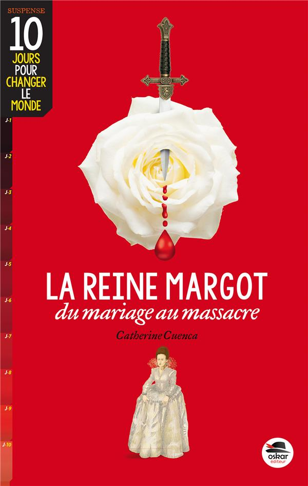 La reine Margot ; du mariage au massacre