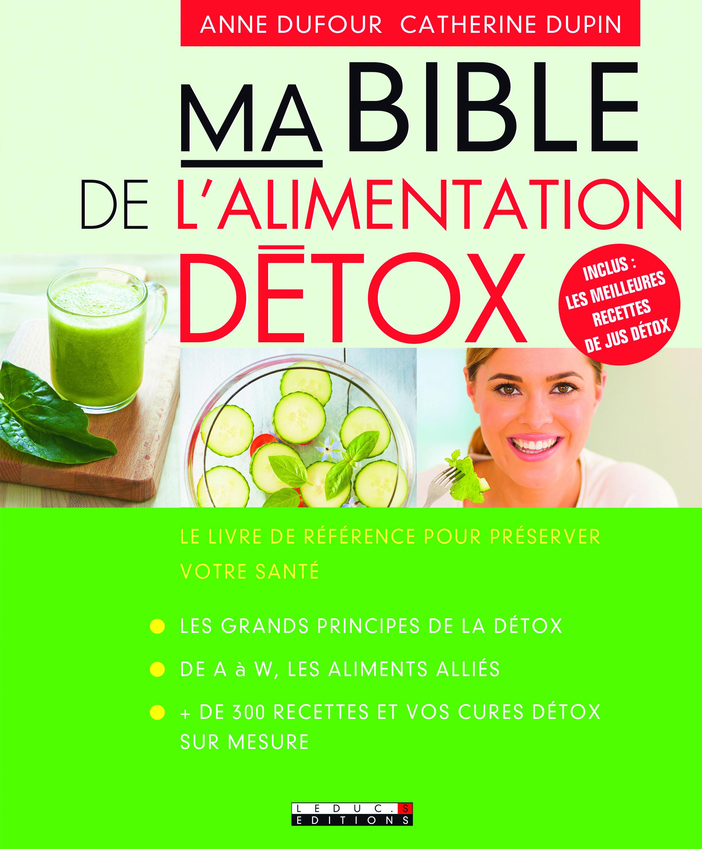 Ma bible de l'alimentation détox ; le livre de référence pour préserver votre santé