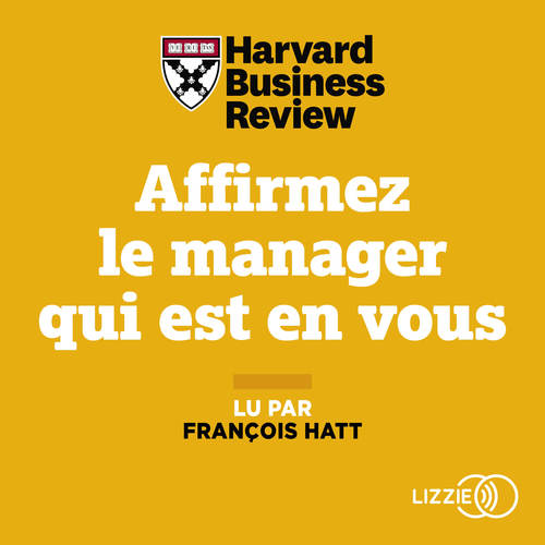 Vente AudioBook : Affirmez le manager qui est en vous  - HARVARD BUSINESS REVIEW