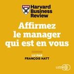 Vente AudioBook : Affirmez le manager qui est en vous  - HARVARD BUSINESS REVIEW