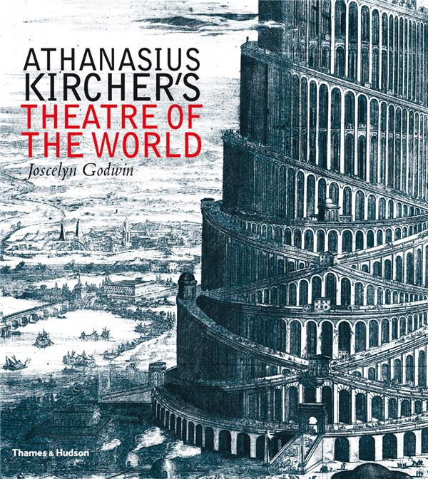 Athanasius kircher's theatre of the world (hardback) /anglais