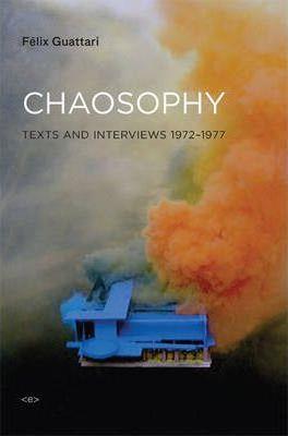 Felix guattari chaosophy : texts & interviews, 1972-1977 (new ed) /anglais