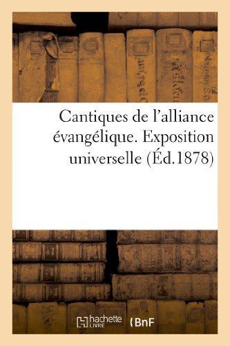 Cantiques de l'alliance evangelique. exposition universelle