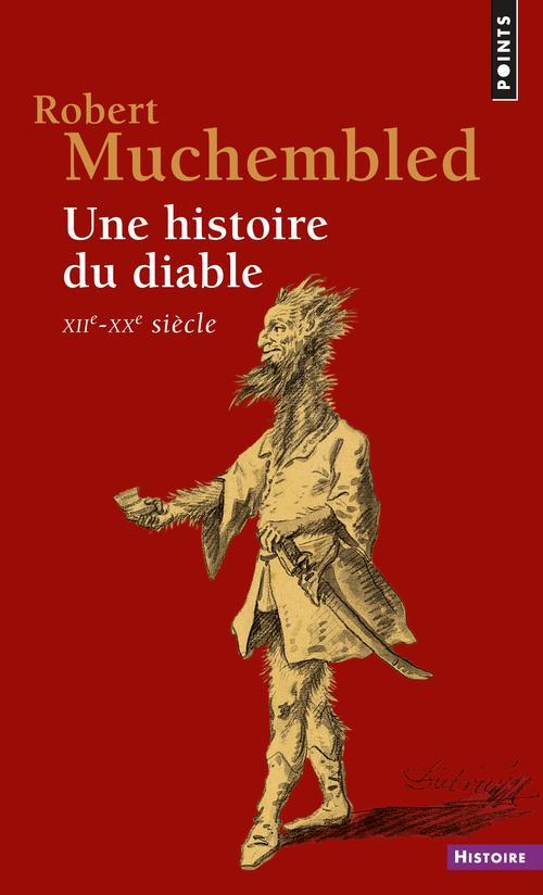UNE HISTOIRE DU DIABLE . XIIE-XXE SIECLE