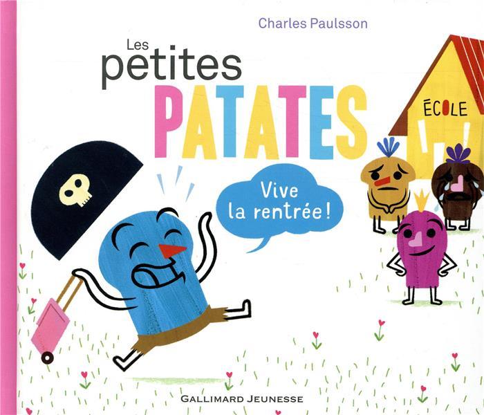 Les Petites Patates T.3 ; vive la rentrée !