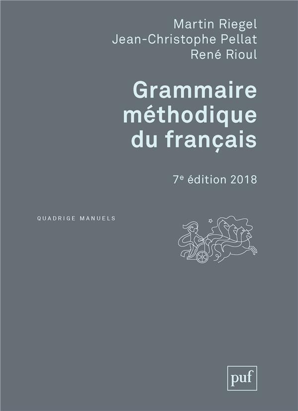 GRAMMAIRE METHODIQUE DU FRANCAIS - 7E EDITION MISE A JOUR 2018