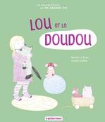 Lou et le doudou  - Audrey Calleja - Sandra Le Guen