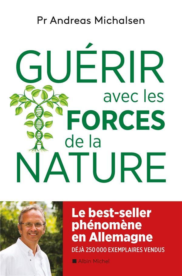 Guérir avec les forces de la nature