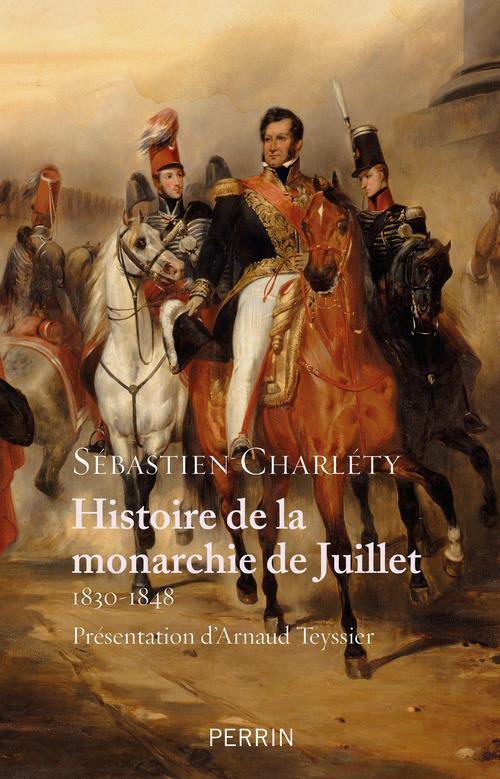 Histoire de la monarchie de Juillet ; 1830-1848