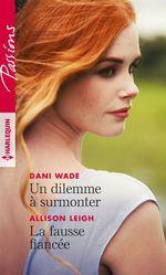 Vente EBooks : Un dilemme à surmonter; la fausse fiancée  - Allison Leigh - Dani Wade