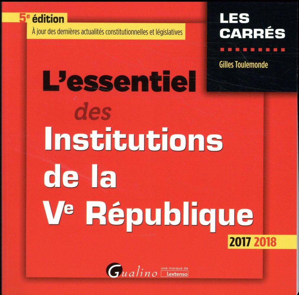 L'essentiel des institutions de la Ve République (édition 2017/2018)