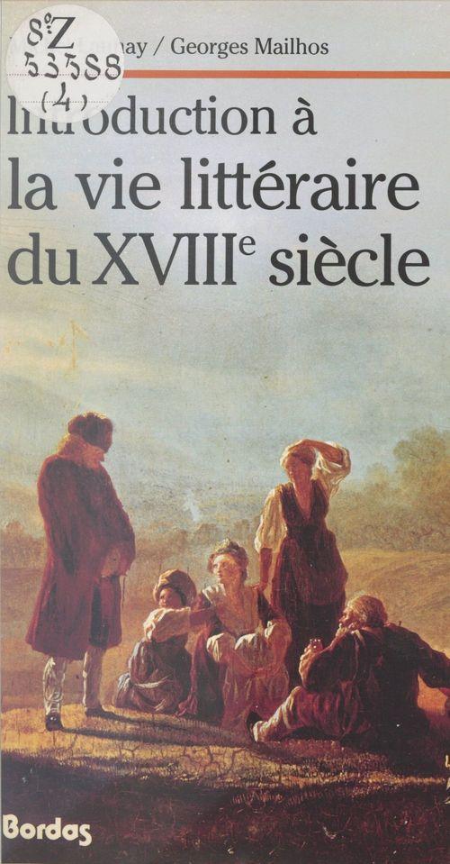 Introduction à la vie littéraire du XVIIIe siècle