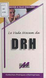 Vente Livre Numérique : Le vade-mecum du DRH  - Noël Équilbey - Luc BOYER