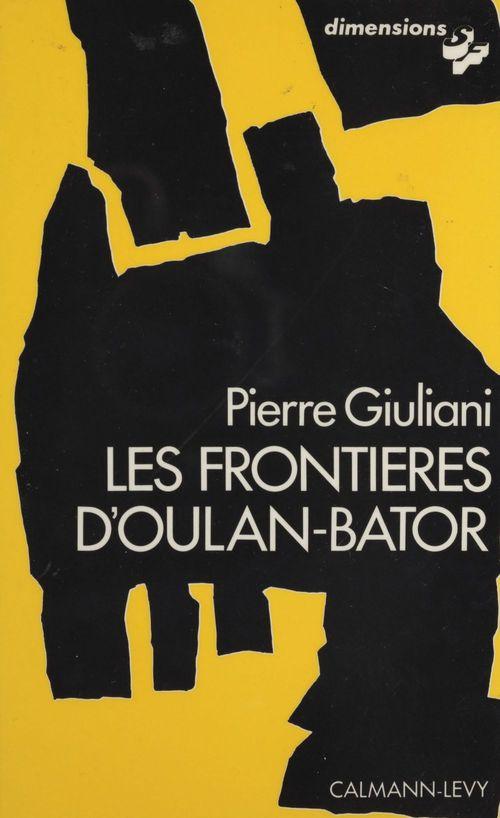 Les Frontières d'Oulan-Bator  - Pierre Giuliani