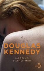 Vente Livre Numérique : Isabelle, l'après-midi  - Douglas Kennedy