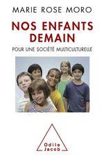 Vente EBooks : Nos enfants demain  - Marie Rose MORO