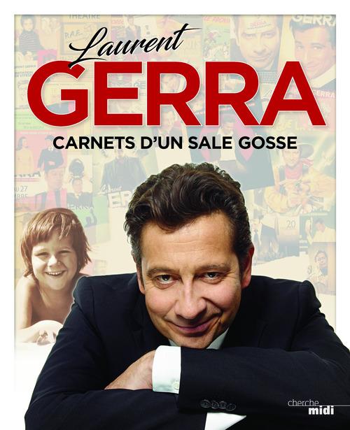 Carnets d'un sale gosse  - Laurent Gerra