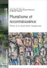 Vente EBooks : Pluralisme et reconnaissance  - Olivier VOIROL - Christophe Monnot - Irene Becci