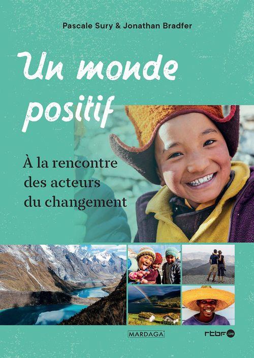 Un monde positif ; à la rencontre des acteurs du changement
