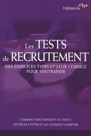 Les Tests De Recrutement ; Des Exercices Types Et Leur Corrige Pour S'Entrainer