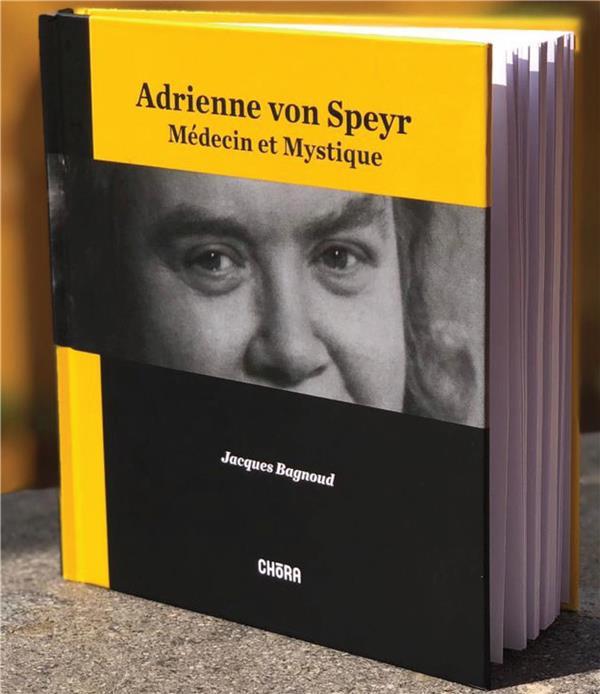 Adrienne von Speyr ; médecin et mystique