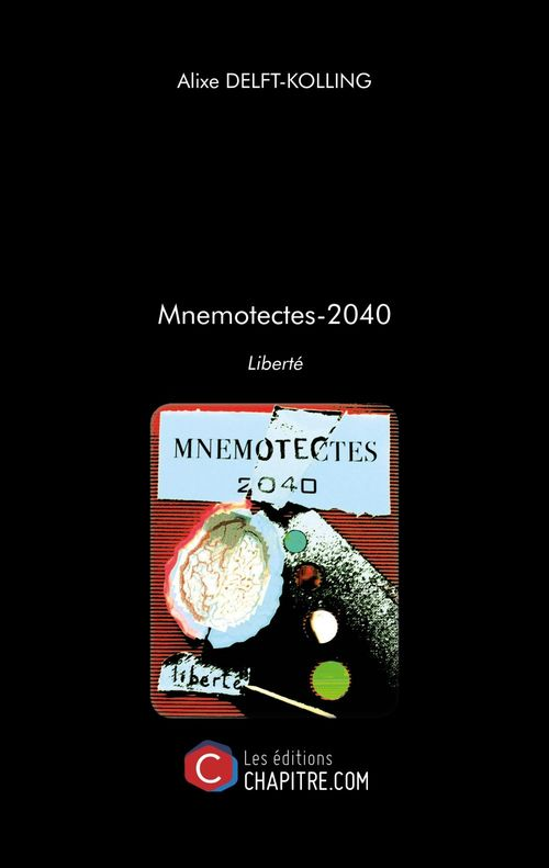 Mnemotectes-2040 ; liberté