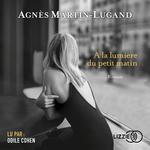 Vente AudioBook : À la lumière du petit matin  - Agnès Martin-Lugand