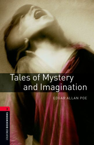 Tales of Mystery and Imagination Level 3 Oxford Bookworms Library