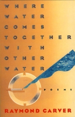 Vente Livre Numérique : Where Water Comes Together with Other Water  - Raymond Carver