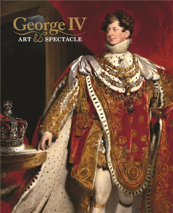 George iv art and spectacle