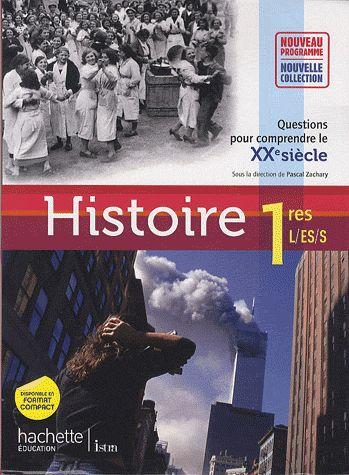 Histoire ; 1ères L, ES, S ; manuel de l'élève (édition 2011)