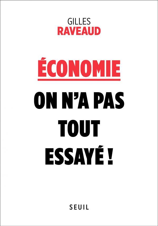 économie : on n'a pas tout essayé !