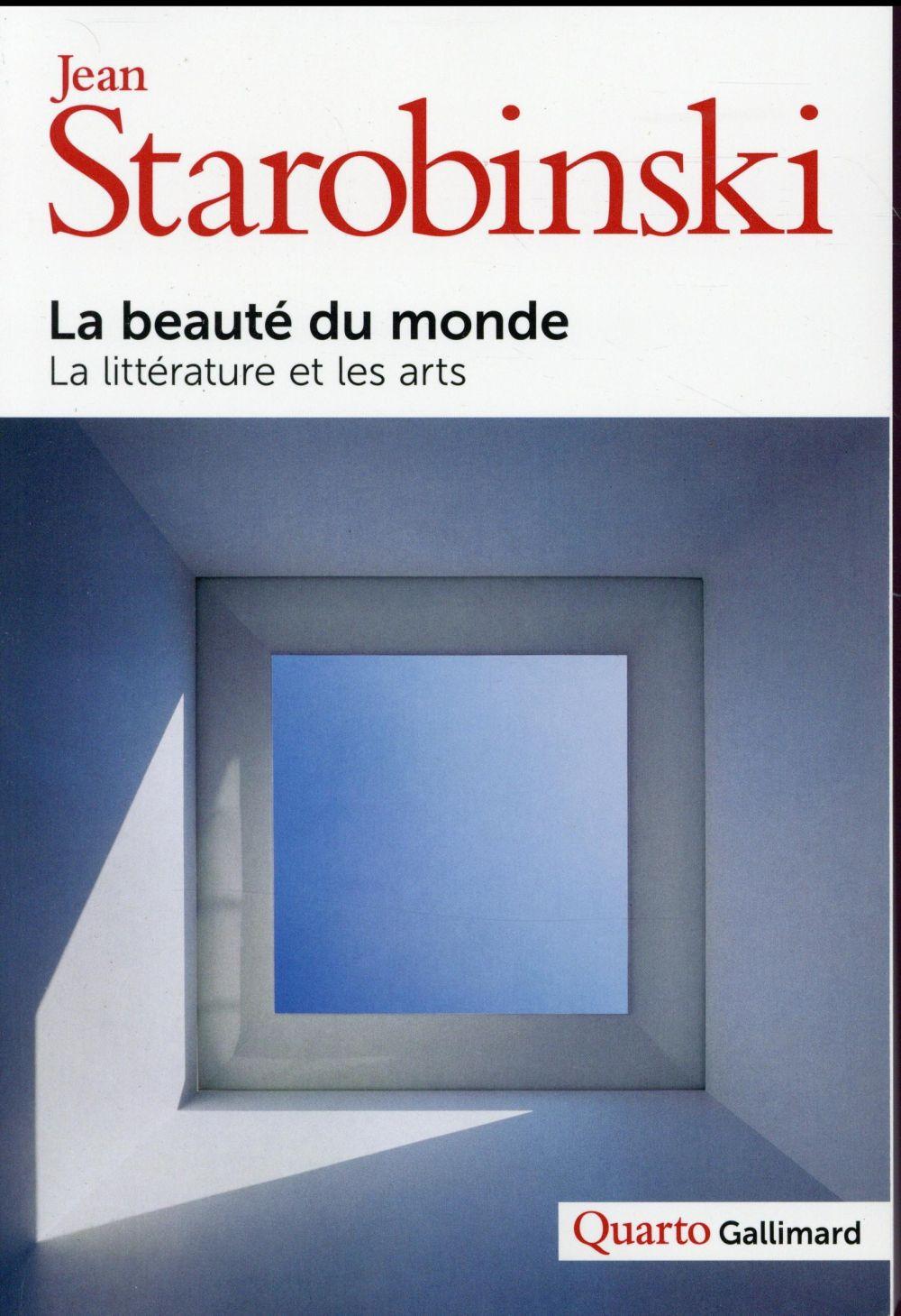 La beauté du monde ; la littérature et les arts