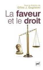 La faveur et le droit  - Gilles J. Guglielmi