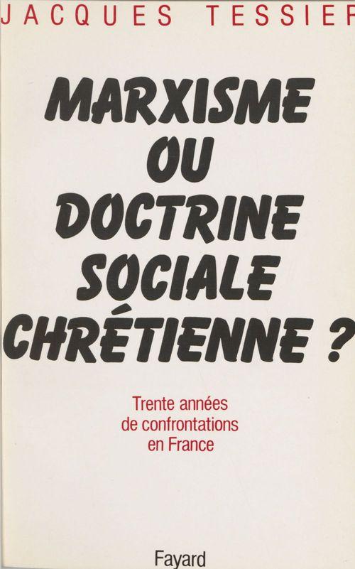 Le marxisme ou la doctrine sociale chretienne