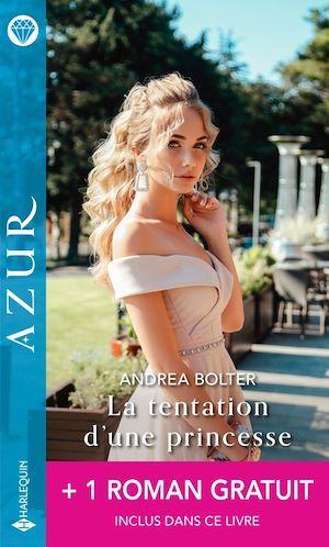 Vente Livre Numérique : La tentation d'une princesse - Un irrésistible tête-à-tête  - Cathy Williams  - Andrea Bolter