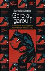 Couverture de Gare au garou ! - huit histoires de loups-garous