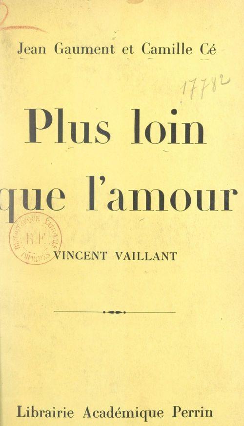Plus loin que l'amour  - Jean Gaument  - Camille Cé