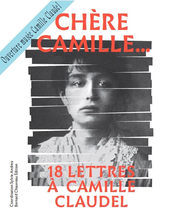 chère Camille... 18 lettres à Camille Claudel