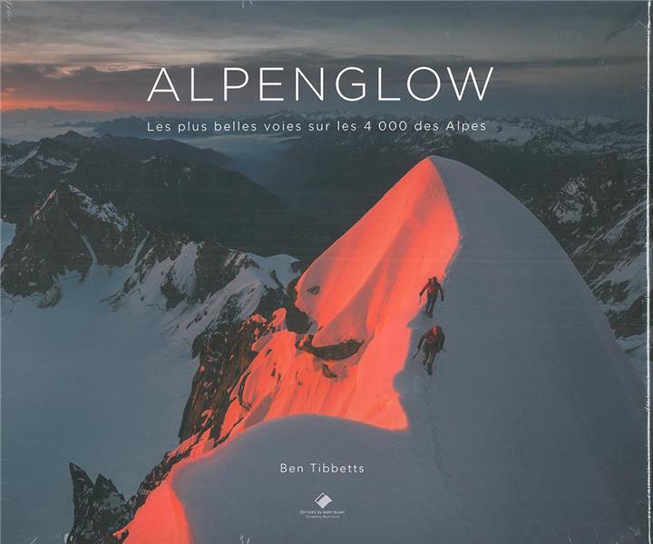 Alpenglow ; les plus belles voies sur les 4 000 des Alpes