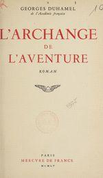 Vente Livre Numérique : L'archange de l'aventure  - Georges Duhamel
