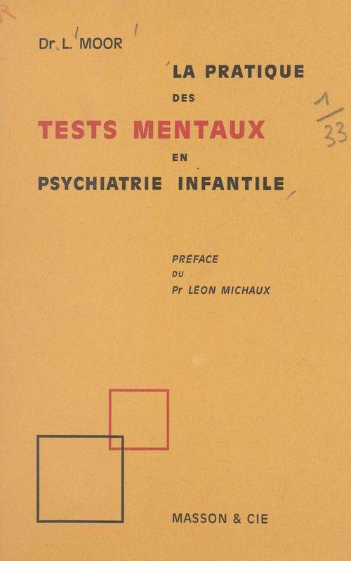La pratique des tests mentaux en psychiatrie infantile