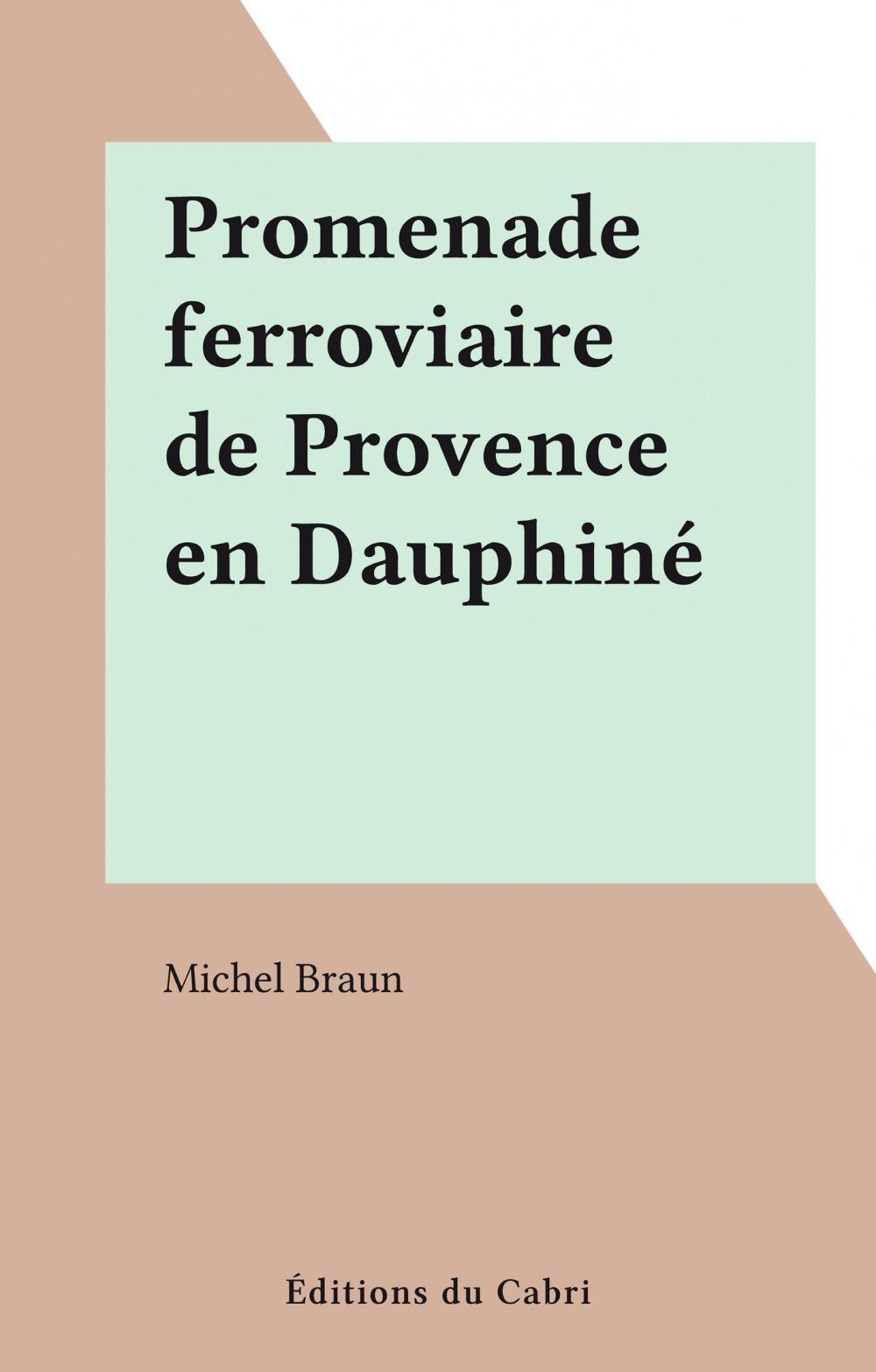Promenade ferroviaire de Provence en Dauphiné