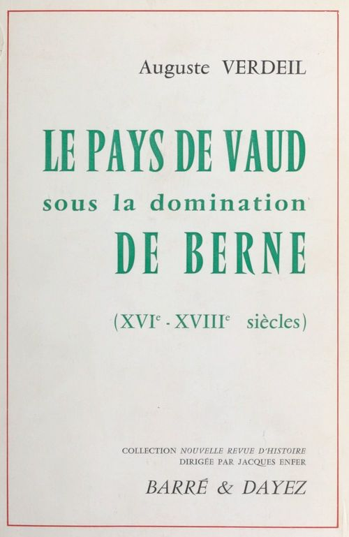 Le Pays de Vaud sous la domination de Berne