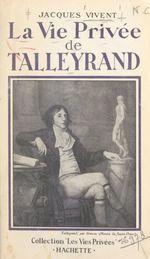 La vie privée de Talleyrand